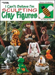 Leisure Arts - I Can't Believe I'm Sculpting Clay Figures
